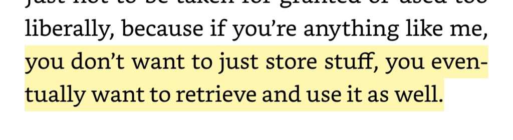 "Screenshot from the ebook of Every Tool's A Hammer with the following highlighted: ""you don't want to just store stuff, you eventually want to retrieve and use it as well."""
