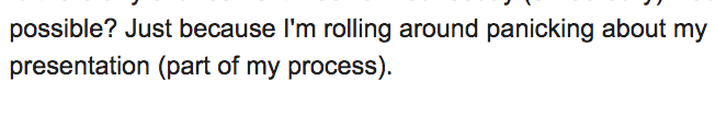 """Screenshot: """"Possible? Just because I'm rolling around panicking about my presentation (part of my process)."""