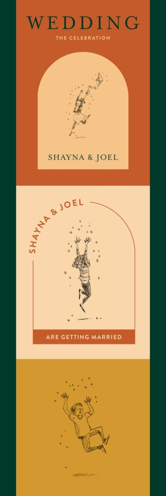 """Sections of an invitation in ochre, tan, and burnt orange, with arched layouts, for """"Shayna & Joel are getting married"""", with pen sketches of a girl in a leather jacket, dress and leggings leaping with a kite, a girl in skinny jeans and a stripey top throwing confetti, and a man  in tshirt, jeans and elastic-sided boots jumping and clicking his heels."""